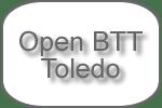OPEN BTT TOLEDO
