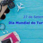 27 de Setembro – Dia Mundial do Turismo
