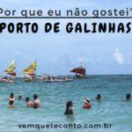 O que fazer em Porto de Galinhas, Pernambuco – 1ª Parte