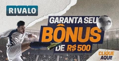 Bônus Rivalo!!!