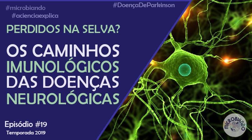 Os caminhos imunológicos das Doenças Neurológicas – Microbiando
