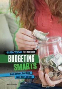 Interesting Books for Senior High School: Budgeting Smarts: How to Set Goals, Save Money, Spend Wisely, and More by Sandy Donovan