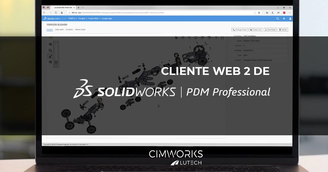 ¿Qué es el Cliente Web2 de SOLIDWORKS PDM Professional?