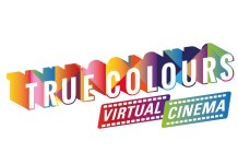 True Colours Virtual Cinema