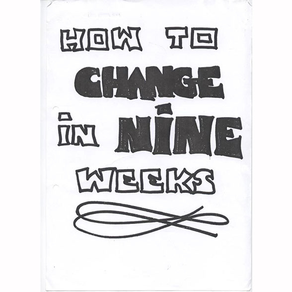 how to change in nine weeks