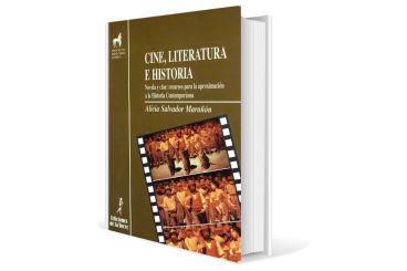 Cine, Literatura e Historia. Novela y cine: recursos para la aproximación a la Historia Contemporánea