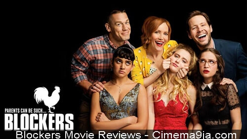 Blockers Movie:- Parents Can Be Such Blockers ( Reviews & Cast )