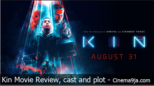 Kin (2018) Movie Review, Plot Summary and Cast
