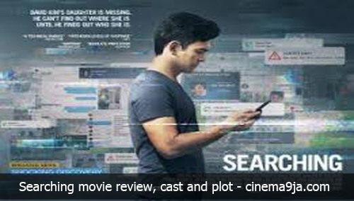 Searching (2018) Movie Review, Plot Summary And Cast