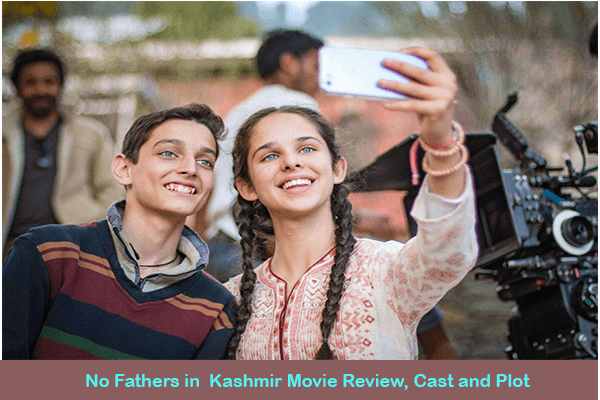 No Fathers in Kashmir (2019) Movie  Review, Cast and Plot