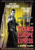 TRANS-EUROP-EXPRESS – A PELLE NUDA
