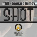Shot #68 - Leonard Nimoy