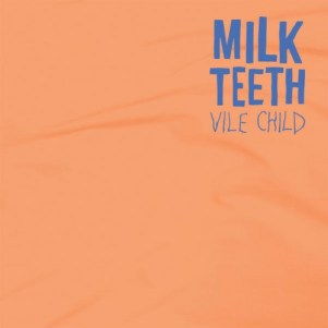 05 - Vile Child - Milk Teeth