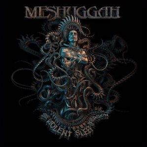 26 - The Violent Sleep Of Reason - Meshuggah