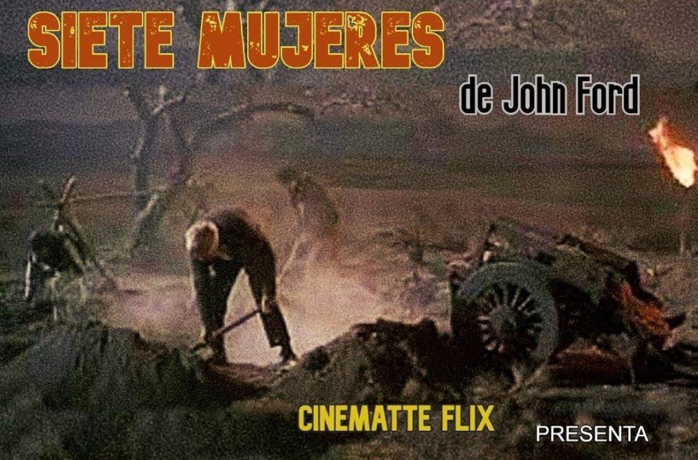 Ver gratis SIETE MUJERES | La última película de John Ford en CINEMATTE FLIX