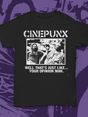 Cinepunx, abides! Come pick yourself up this Dude-tacular Big Lebowski inspired Cinepunx shirt.