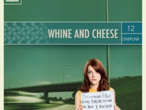 WHINE AND CHEESE 12: TELL ALL YOUR FRIENDS / EASY A