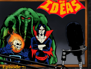 TOMB OF IDEAS: Episode 7- After Dark