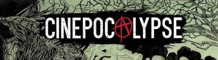 CINEPOCALYPSE 2019 is Coming! (You Should Go)