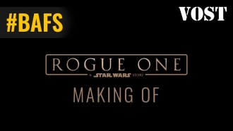 Rogue One : A Star Wars Story Coulisses VF