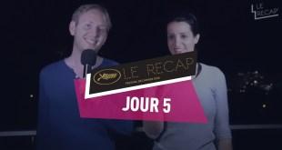 Cannes 2018 : Le récap Jour 5