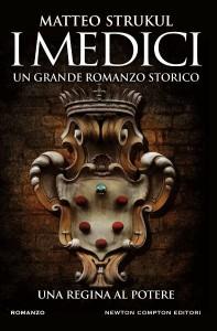 I Medici, una regina al potere, copertina romanzo di Matteo Strukul