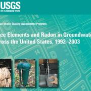 USGS groundwater water pollution contamination 2011 report arsenic manganese radon uranium