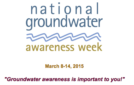 National Groundwater Awareness Week March 8 to 14, 2015 National Groundwater Association Groundwater Facts