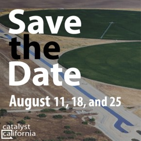 Catalyst California drought water town halls save the date Circle of Blue Maestro
