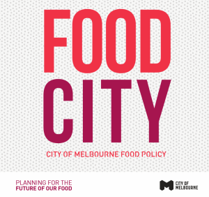 Food City - the City of Melbourne's Food Policy