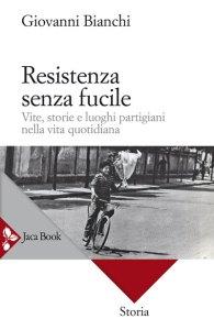 """Libro """"Resistenza senza fucile"""", di Giovanni Bianchi"""