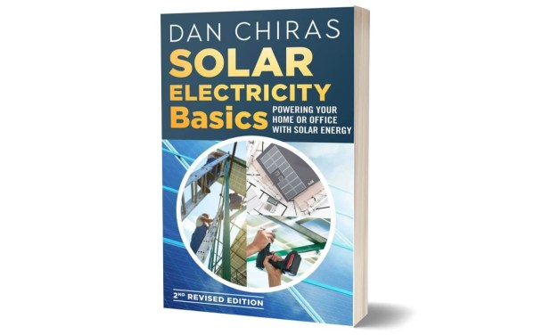 Solar Electricity Basics, Powering Your Home or Office with Solar Energy by Dan Chiras