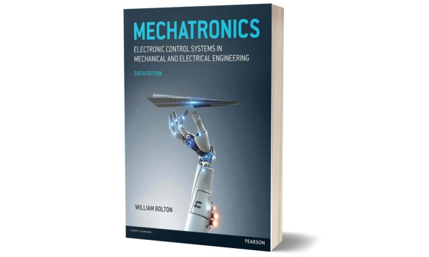 Mechatronics Electronic Control Systems by William Bolton
