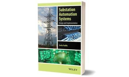Substation Automation Systems Design and Implementation by Evelio Padilla