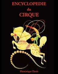 Encyclopédie du Cirque - Dominique Denis
