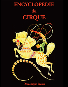 Encyclopédie du Cirque - Dominique Denis