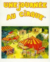 Une Journée au Cirque - Cirques français