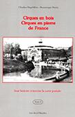Cirques en bois, cirques en pierre de France - tome 2 - Charles Degeldère