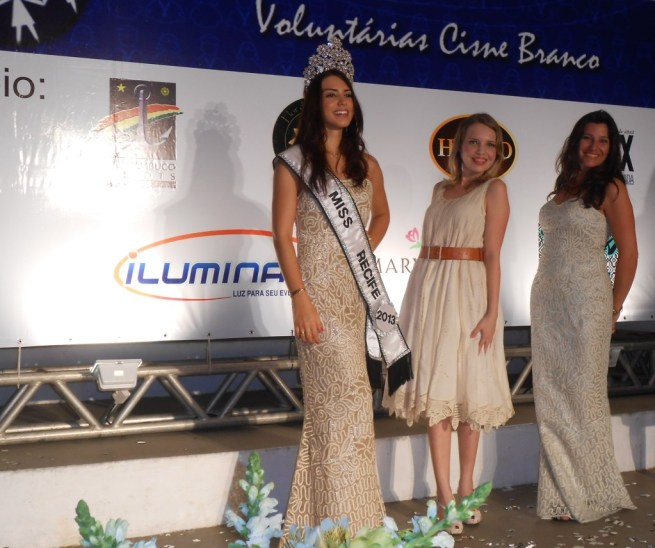 Miss Recife 2013, Helena Rios; Euzinha e Alexandra
