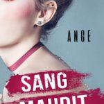 """Lancement du nouveau roman d'ANGE : """"Sang Maudit"""" (editions Castlemore) en août 2017 : revue de web, contacts avec les blogs littéraires."""