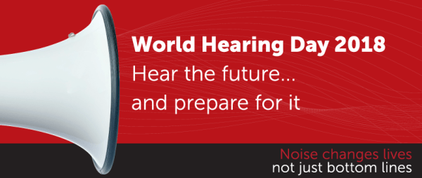 World Hearing Day 2018: Hear the Future and Prepare for It