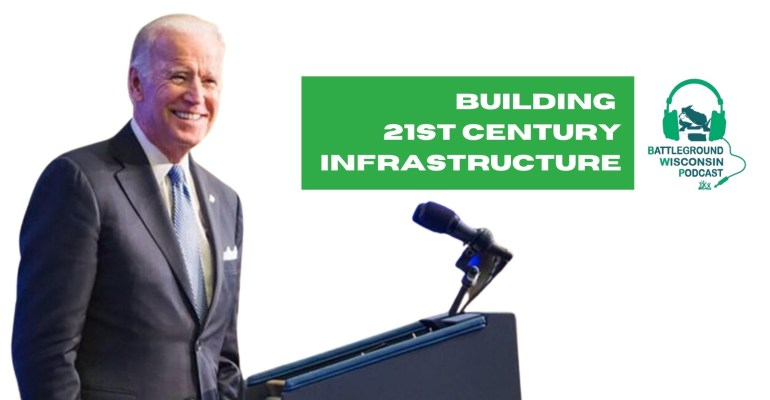 """Building 21st Century Infrastructure"" Battleground Wisconsin Podcast"