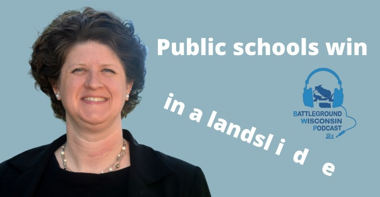 """Public schools win in a landslide"" Battleground Wisconsin Podcast"