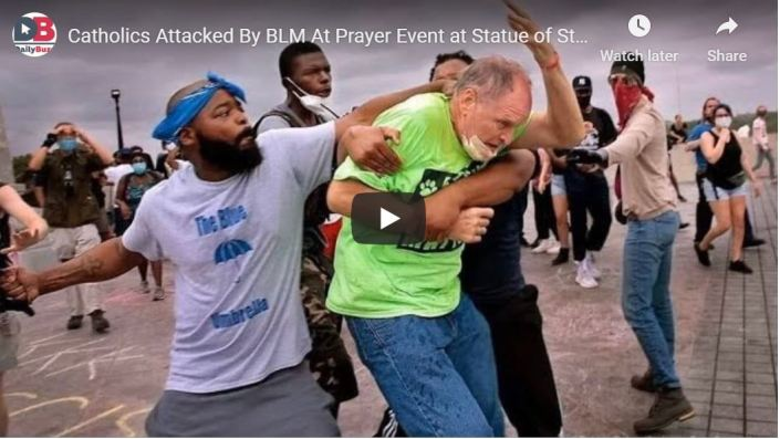 STUNNING VIDEO — Catholics attacked by Black Lives Mob at prayer event at Statue of St. Louis…