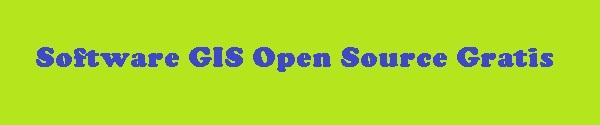 Software GIS Open Source Gratis