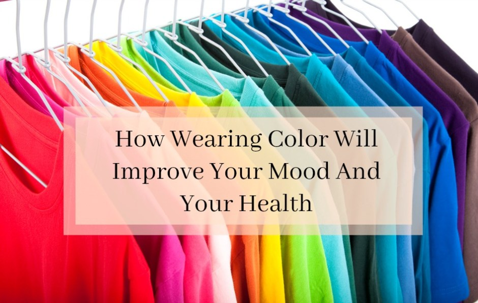 How wearing color will improve your mood and your health