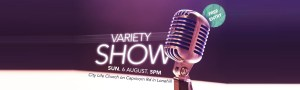 Variety Show. City Life Church