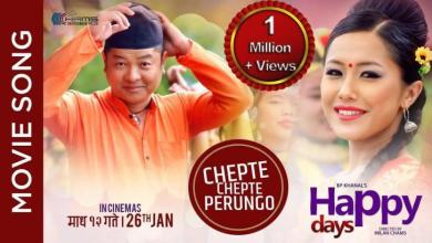 "Photo of New Nepali Movie – ""Happy Days"" Song – Chepte Chepte Perungo"