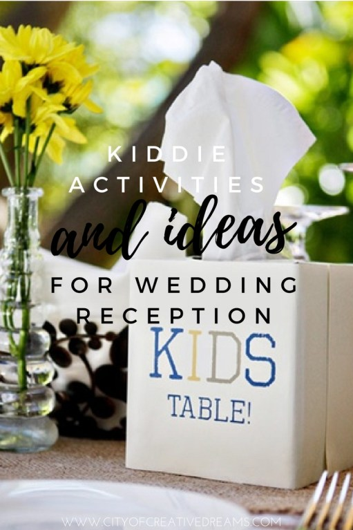 Kiddie Activities And Ideas For Wedding Reception City Of Creative