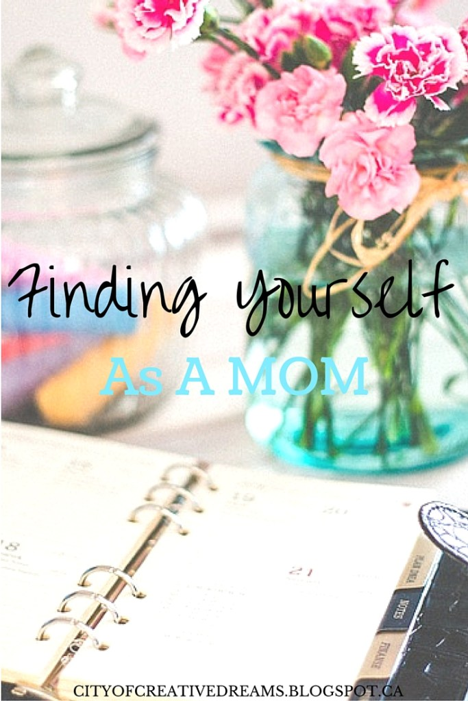 Finding Yourself As A Mom Advice